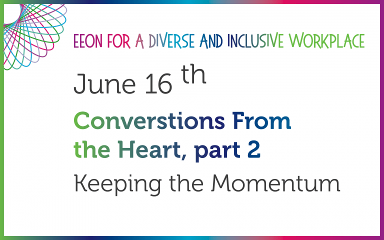 EEOn June 16th Event, Conversations from the heart part 2, Keeping the Momentum